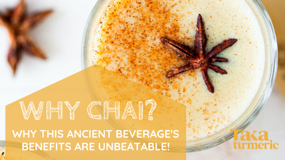 WHY CHAI? THE HEALTH BENEFITS OF CHAI TEA INGREDIENTS