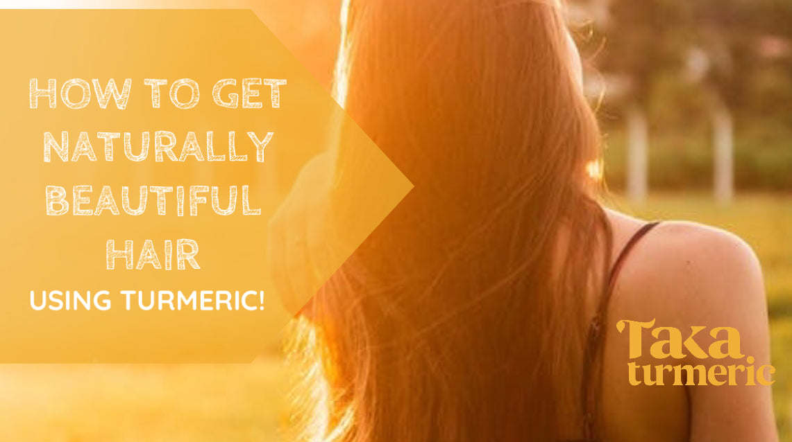 HOW TO GET NATURALLY BEAUTIFUL HAIR, WITH TURMERIC!