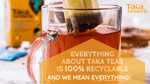 Taka Tea Packaging is 100% Recyclable