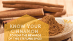 The Health Rewards of Knowing Your Cinnamon.