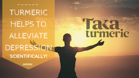 TURMERIC HELPS TO ALLEVIATE DEPRESSION: SCIENTIFICALLY!