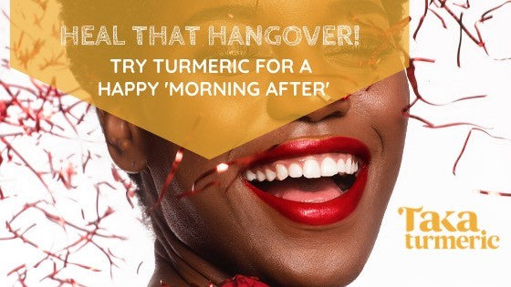 HELP THAT HANGOVER WITH TURMERIC