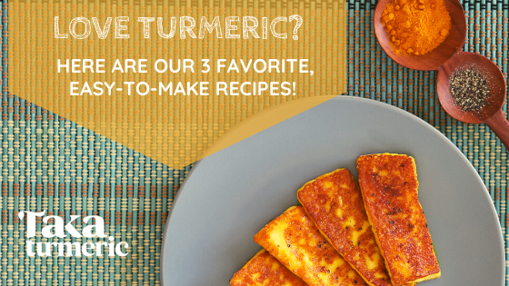 TAKA TEA'S TOP TASTIEST TURMERIC RECIPES