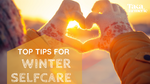 Top Tips for Winter Self-Care