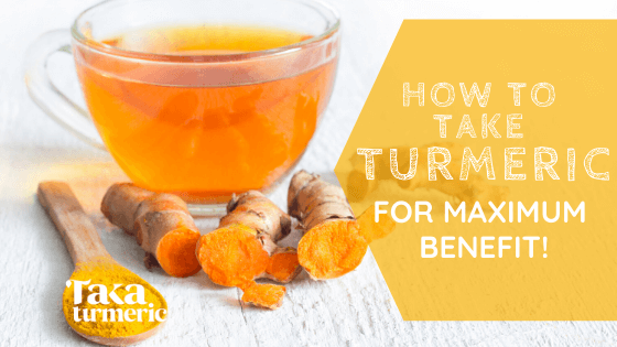 HOW TO TAKE TURMERIC