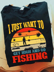 I just want to get high and go fishing