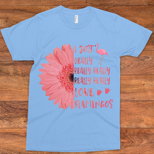 Sunflower I Just Really Love Flamingos T-SHIRT