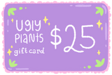 Ugly Plants Gift Cards