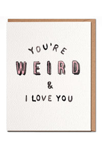 You're Weird Greeting Card