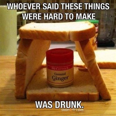 gingerbread house hard drunk