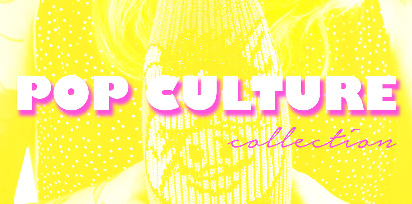 Shop our POP CULTURE collection!
