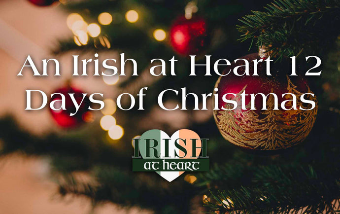 An Irish at Heart 12 Days of Christmas