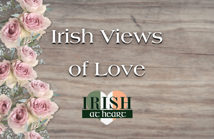 Irish Views of Love