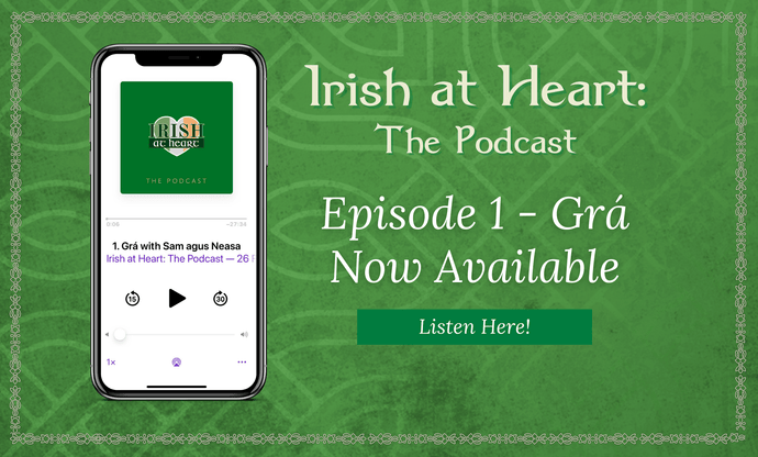 Listen to Episode One of the Irish at Heart Podcast for February