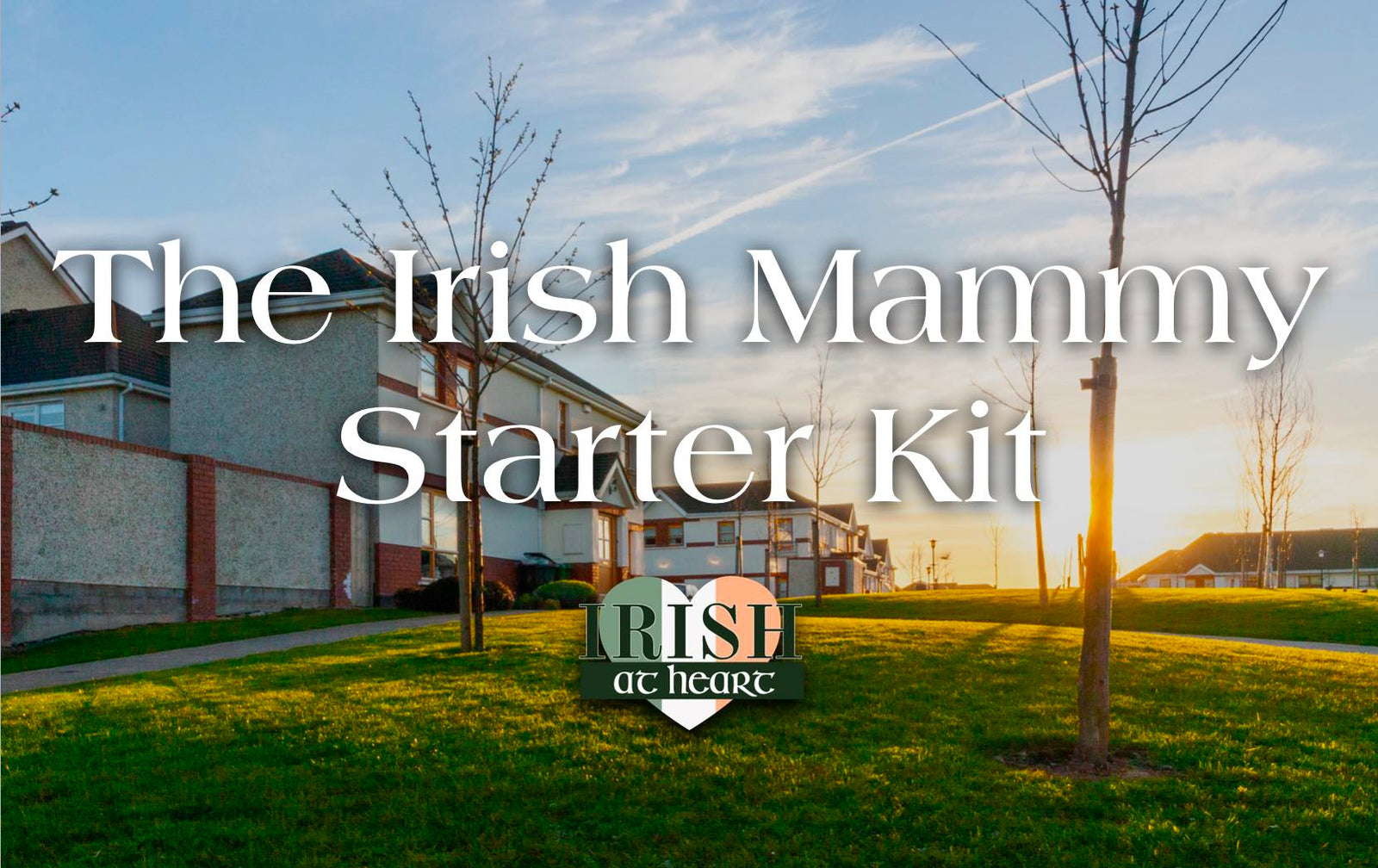 The Irish Mammy Starter Kit