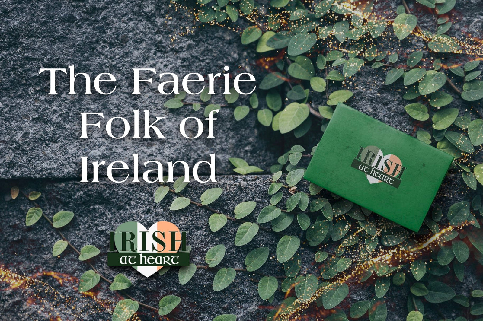The Faerie Folk of Ireland