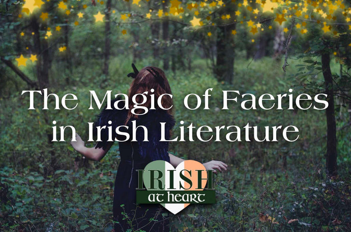 The Magic of Faeries in Irish Literature