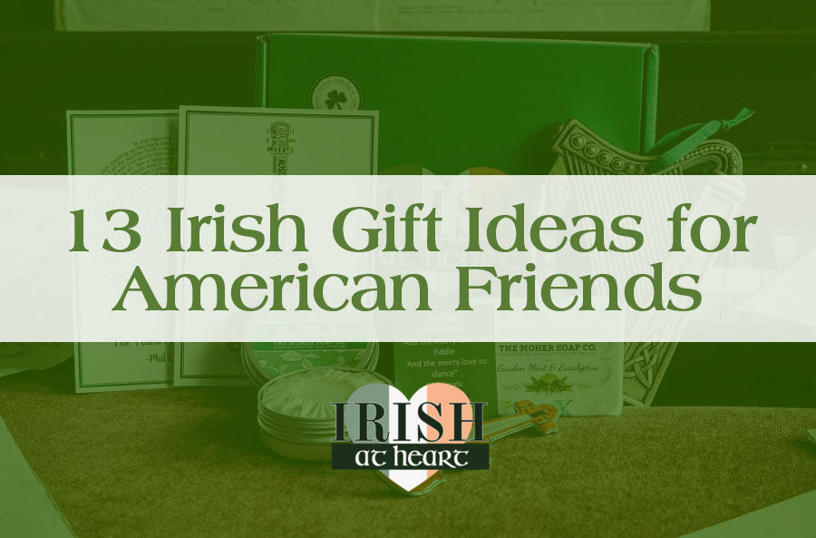 Gifts from Ireland to USA: 13 Ideas for American Friends