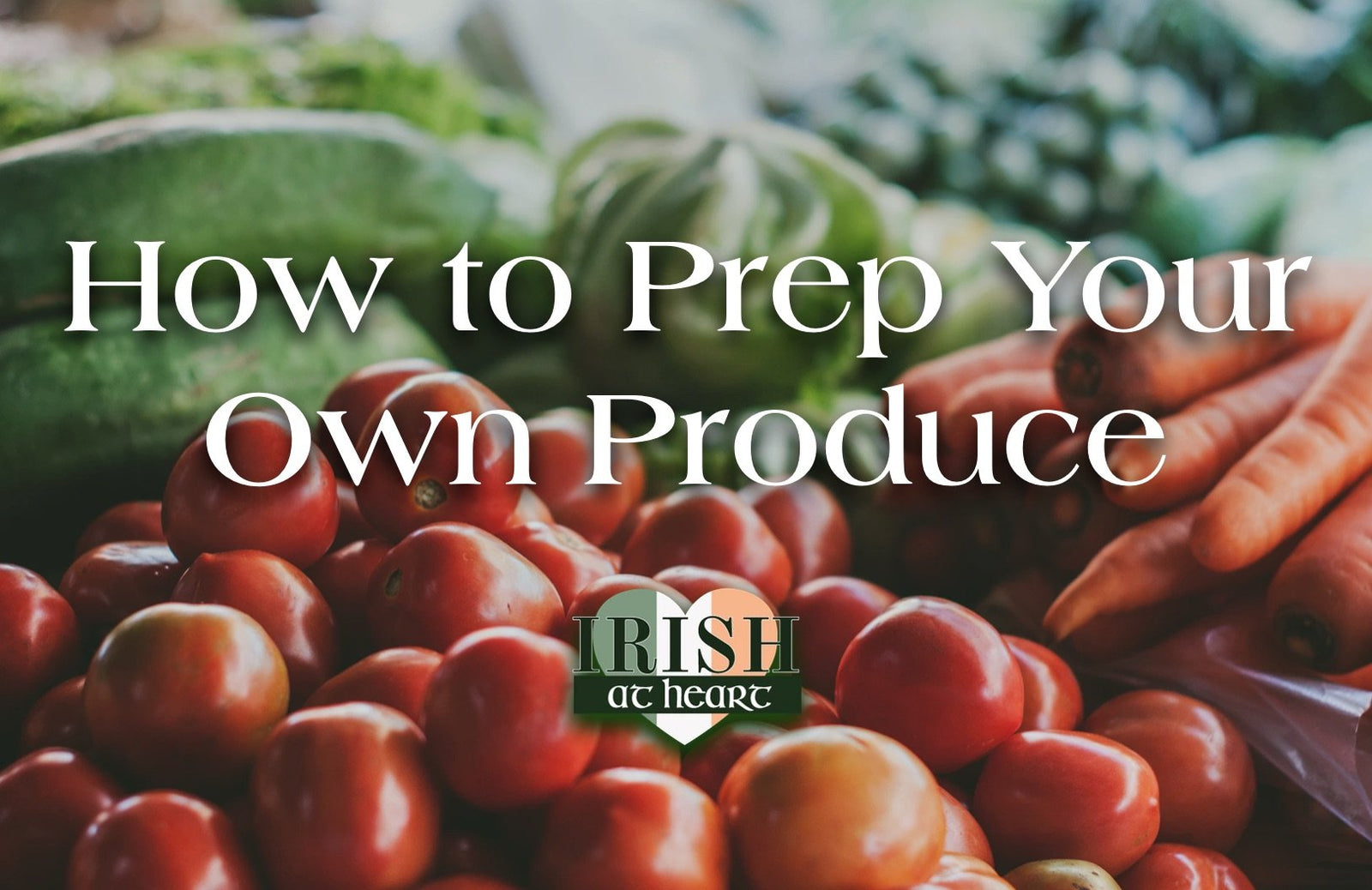 Prep Your Own Produce