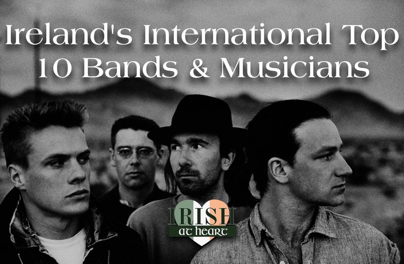 Ireland's International Top 10 Bands & Musicians