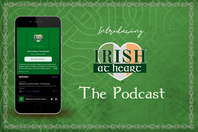 "Introducing the ""Irish at Heart"" Podcast"
