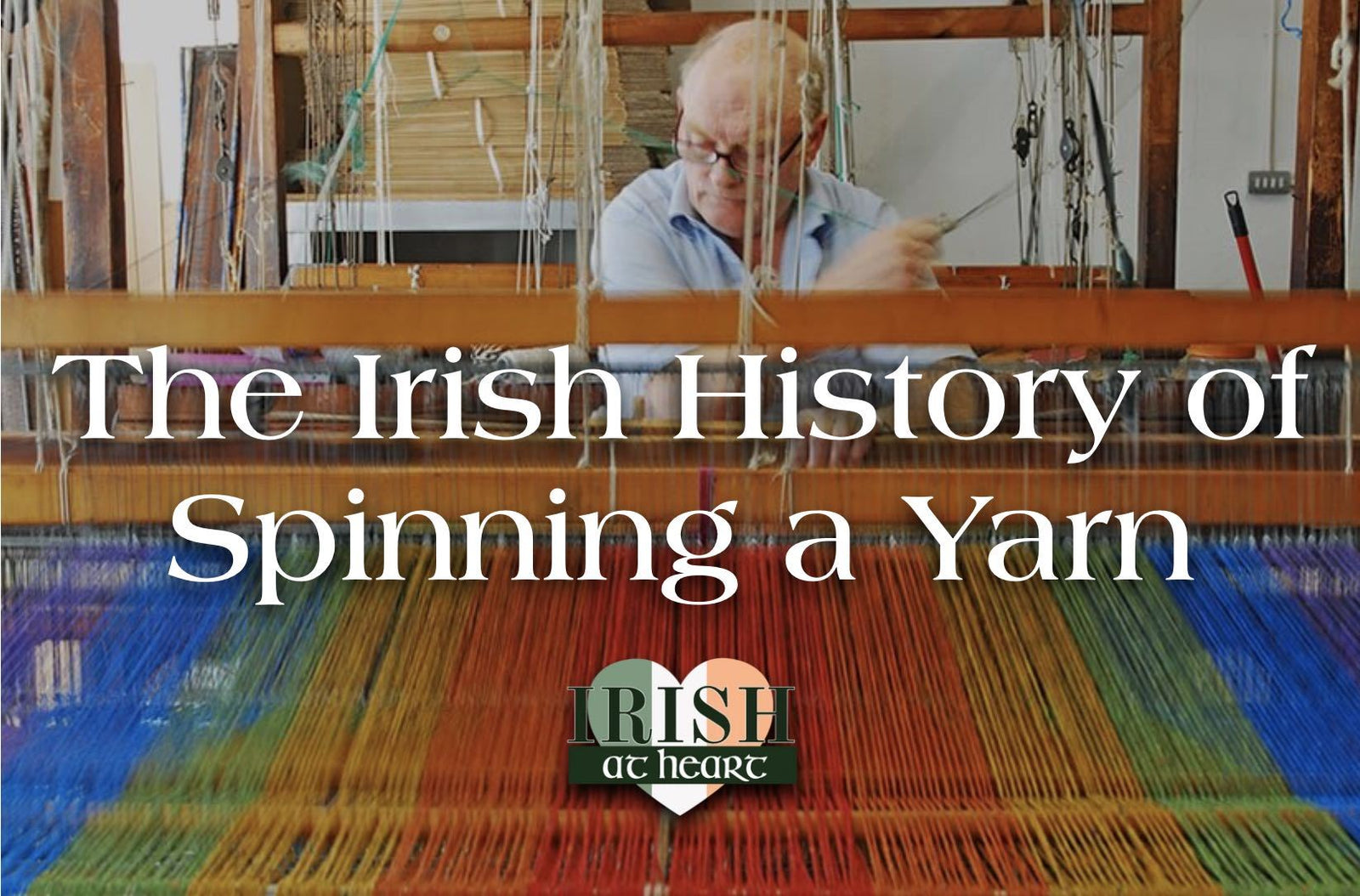 The Irish History of Spinning a Yarn