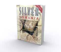 Silver Bonanza: How to Profit from the Coming Bull Market in Silver