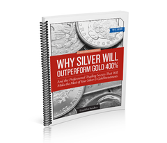 Why Silver Will Outperform Gold 400%