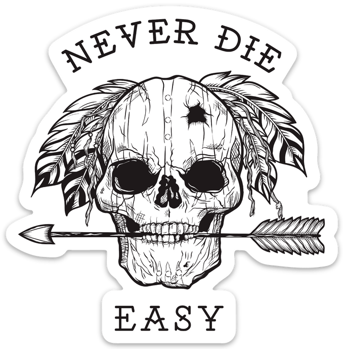 Never Die Easy Decal