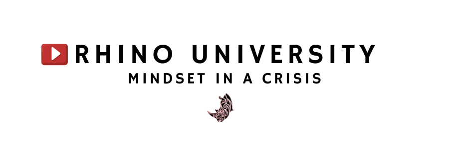Rhino University EP 9: Mindset in a Crisis