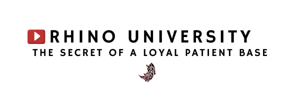 Rhino Univeristy EP12: The Secret to a Loyal Patient Base
