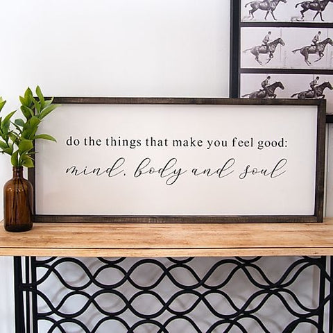 FAS-062 Do The Things That Make You Feel Good 12X30