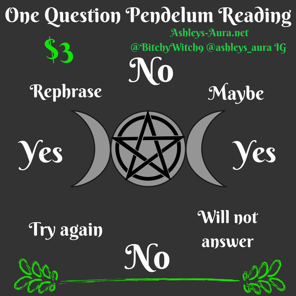 One Question Pendulum Reading $3 *SPECIAL*