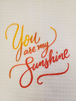 You Are My Sunshine Embroidered Tea Towel