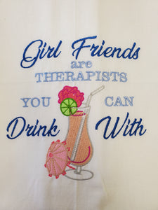 Girlfriends are Therapists Embroidered Tea Towel - 2 Styles