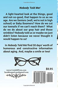 Nobody Told Me!: 30 Days of Humor for Baby Boomers Paperback Book