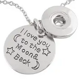 Pendant - Love you to the Moon and Back w/ Snap Base