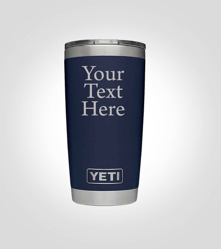 Yeti 20oz. Tumbler | Your Text Here