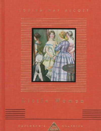 Little Women Or, Meg, Jo, Beth and Amy (Everyman's Library Children's Classics)