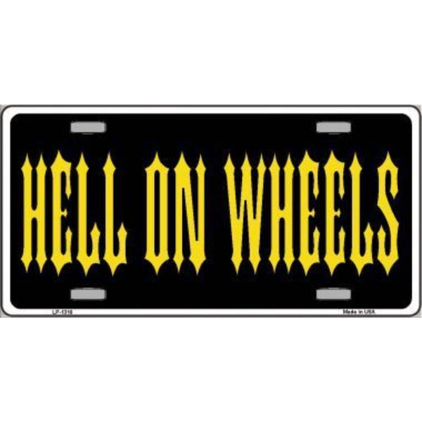 Hell On Wheels Novelty Vanity Metal License Plate Tag Sign
