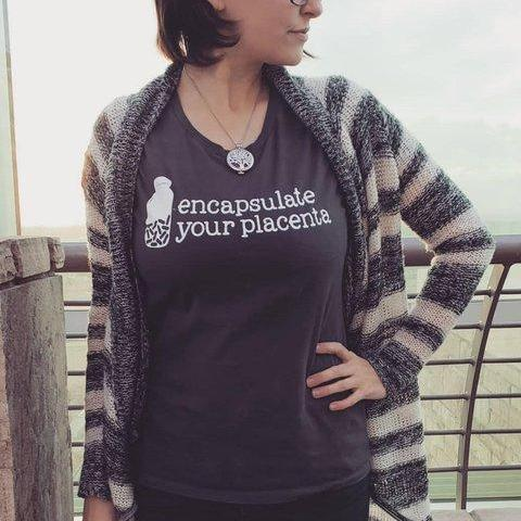 Encapsulate Your Placenta Tee