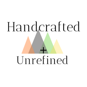 Handcrafted And Unrefined