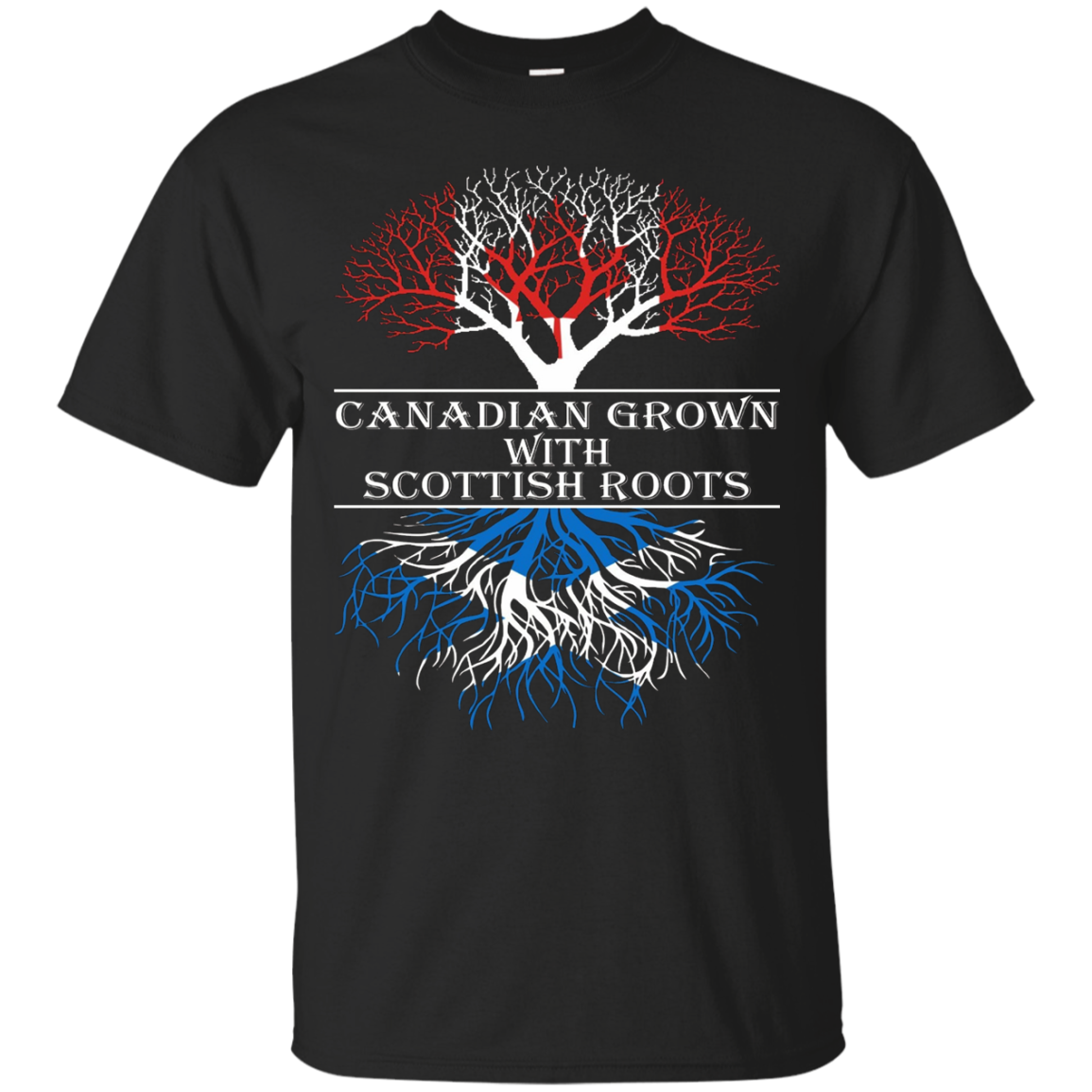 Canadian Grown With Scottish Roots T-Shirt