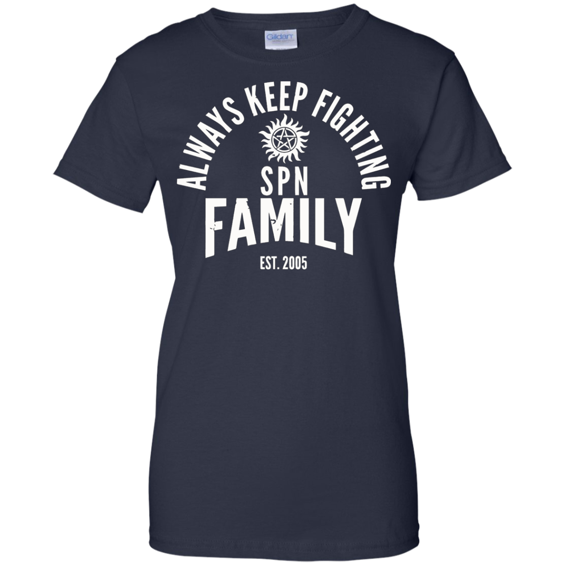 Always Keep Fighting Spn Family T Shirt