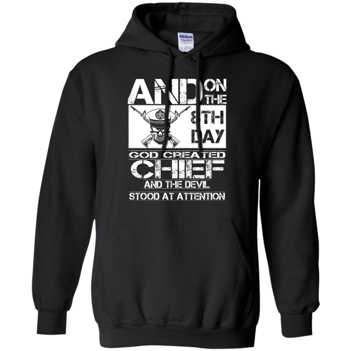 Chief T-shirt , and on the 8th day god created chief and the