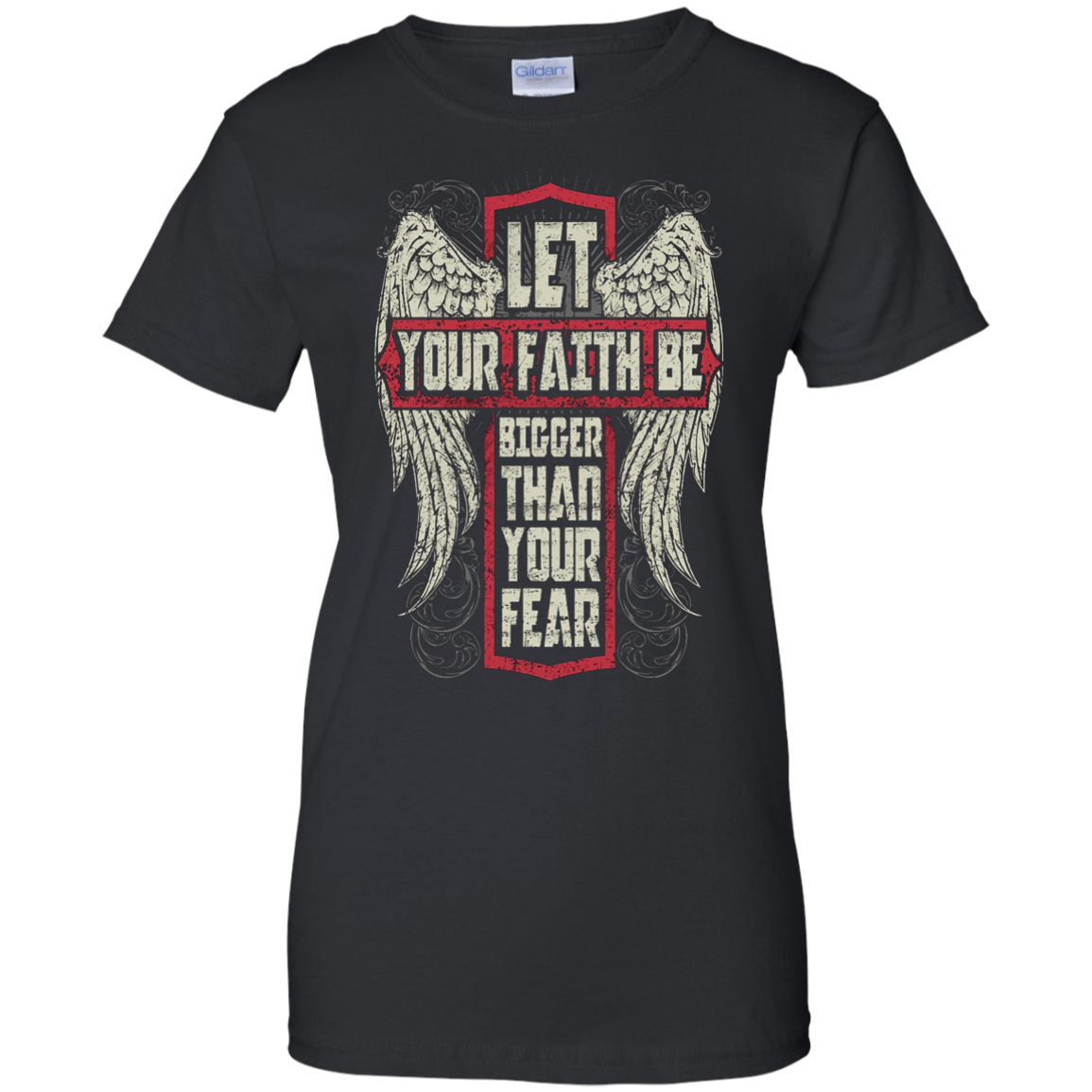 Christian - Let your faith be bigger than your fear T-shirt