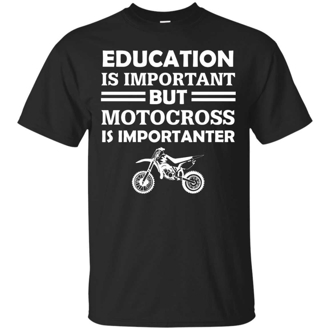 Education Is Important But Motocross Is Importanter T-Shirt