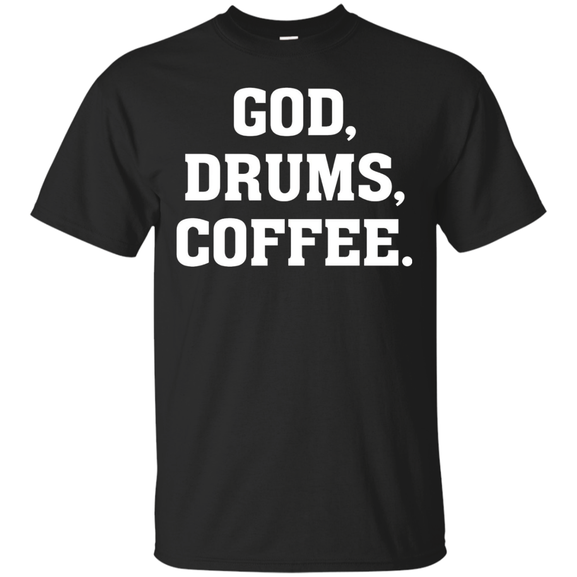God, Drums, Coffee - Christian Drummer Musician T Shirt