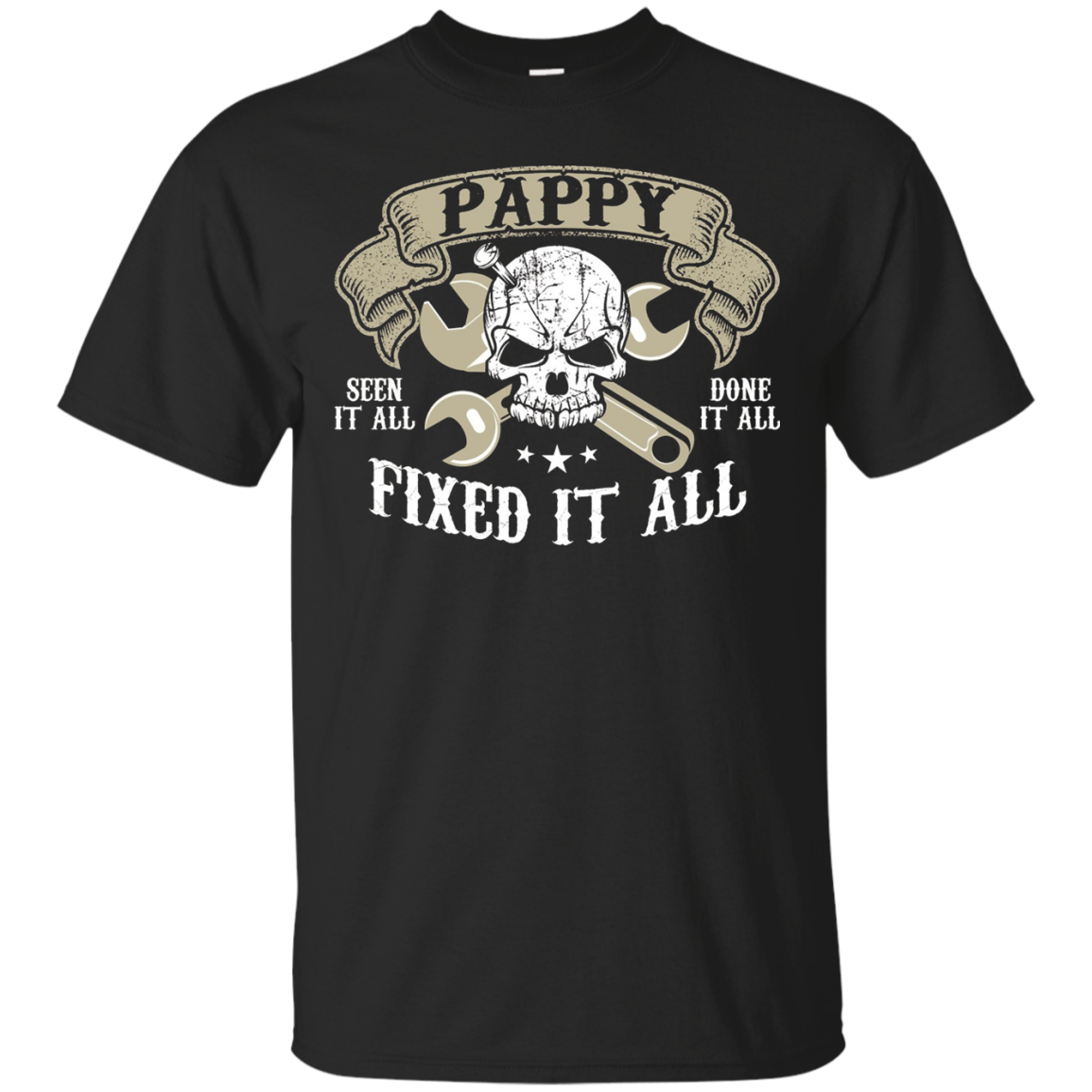 Pappy Seen It All Done It All Fixed It All TShirt