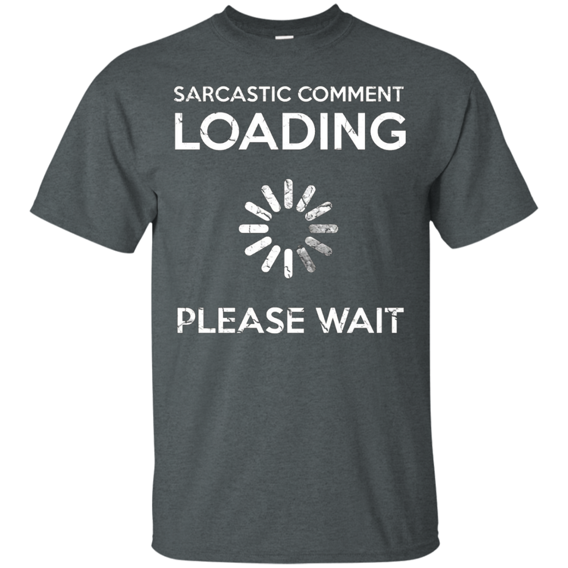 Sarcastic Comment Loading Funny T Shirt